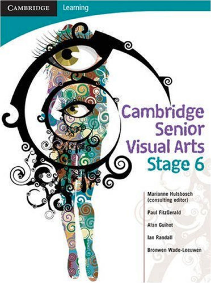 Cambridge Senior Visual Arts Stage 6. Cambridge University Press, 2008. Print.