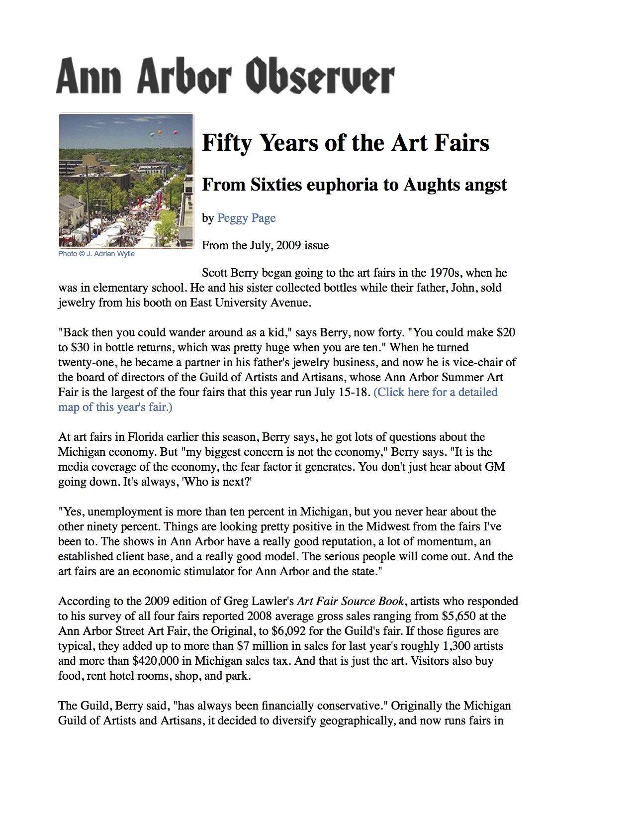 "Page, Peggy. ""Fifty Years of the Art Fairs From Sixties euphoria to Aughts angst."" Ann Arbor Observer 14 July 2009. Print."