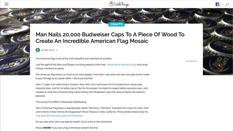 "Mutz, Phil. ""Man Nails 20,000 Budweiser Caps To A Piece Of Wood To Create An Incredible American Flag Mosaic."" LittleThings.com, 17 July 2015, caps.littlethings.com/budweiser-cap-american-flag."